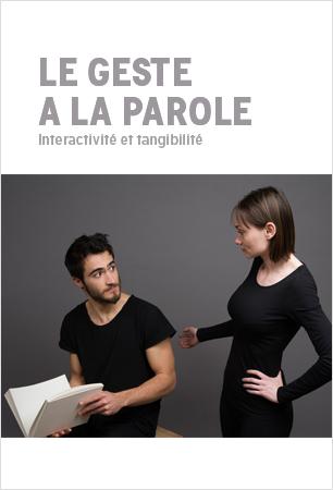 Visuel - Le geste a la parole|Interactivité et tangibilité
